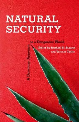 Natural Security: A Darwinian Approach to a Dangerous World (Hardback)