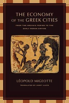 The Economy of the Greek Cities: From the Archaic Period to the Early Roman Empire (Paperback)
