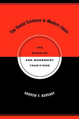 The Social Sciences in Modern Japan: The Marxian and Modernist Traditions - Twentieth Century Japan: The Emergence of a World Power 15 (Paperback)