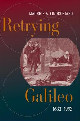 Retrying Galileo, 1633 1992 (Paperback)