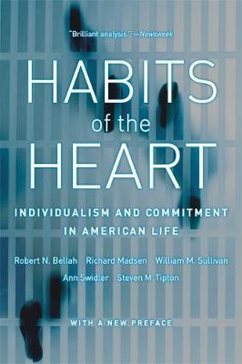 Habits of the Heart, With a New Preface: Individualism and Commitment in American Life (Paperback)