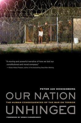 Our Nation Unhinged: The Human Consequences of the War on Terror (Hardback)