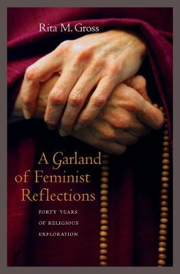 A Garland of Feminist Reflections: Forty Years of Religious Exploration (Paperback)