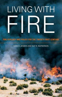 Living with Fire: Fire Ecology and Policy for the Twenty-first Century (Hardback)