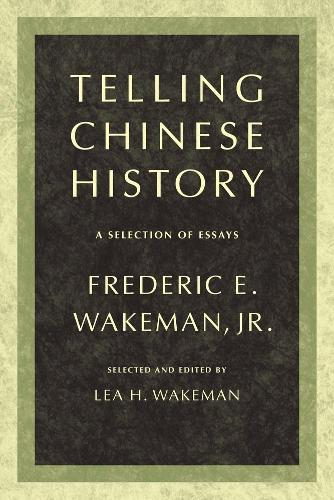 Telling Chinese History: A Selection of Essays (Paperback)