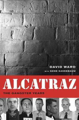 Alcatraz: The Gangster Years (Hardback)