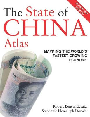 The State of China Atlas: Mapping the Worlds Fastest-Growing Economy (Paperback)