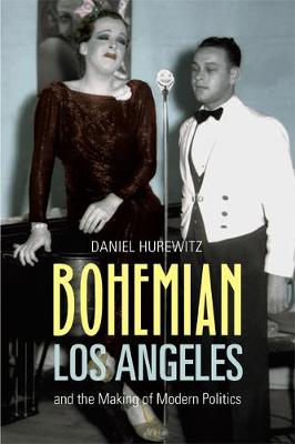 Bohemian Los Angeles: and the Making of Modern Politics (Paperback)