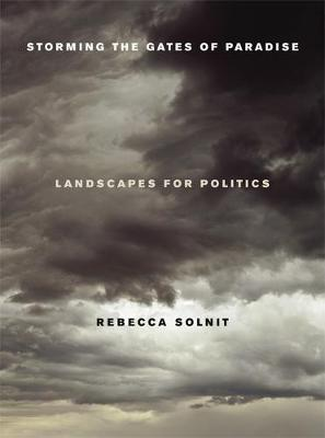 Storming the Gates of Paradise: Landscapes for Politics (Paperback)