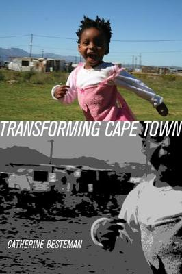 Transforming Cape Town - California Series in Public Anthropology 19 (Paperback)