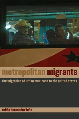 Metropolitan Migrants: The Migration of Urban Mexicans to the United States (Paperback)