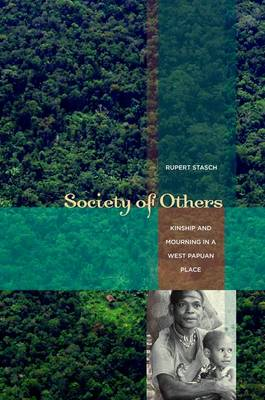 Society of Others: Kinship and Mourning in a West Papuan Place (Hardback)