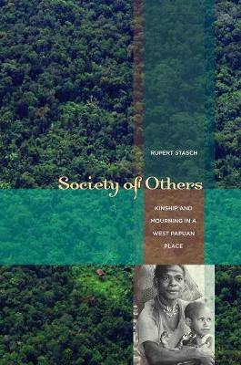 Society of Others: Kinship and Mourning in a West Papuan Place (Paperback)