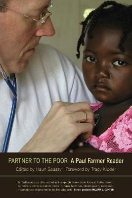 Partner to the Poor: A Paul Farmer Reader - California Series in Public Anthropology 23 (Hardback)