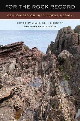 For the Rock Record: Geologists on Intelligent Design (Paperback)