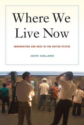 Where We Live Now: Immigration and Race in the United States (Paperback)