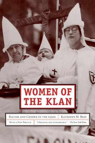 Women of the Klan: Racism and Gender in the 1920s (Paperback)