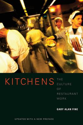 Kitchens: The Culture of Restaurant Work (Paperback)