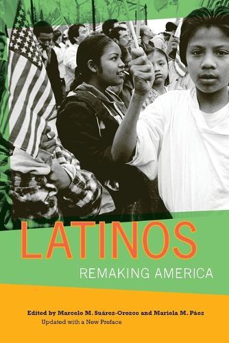 Latinos: Remaking America (Paperback)