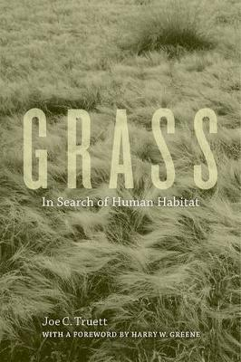 Grass: In Search of Human Habitat - Organisms and Environments 11 (Hardback)