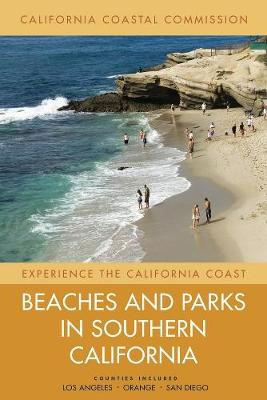 Beaches and Parks in Southern California: Counties Included: Los Angeles, Orange, San Diego - Experience the California Coast 3 (Paperback)
