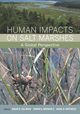 Human Impacts on Salt Marshes: A Global Perspective (Hardback)