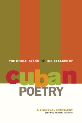 The Whole Island: Six Decades of Cuban Poetry (Paperback)