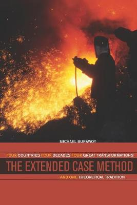 The Extended Case Method: Four Countries, Four Decades, Four Great Transformations, and One Theoretical Tradition (Paperback)