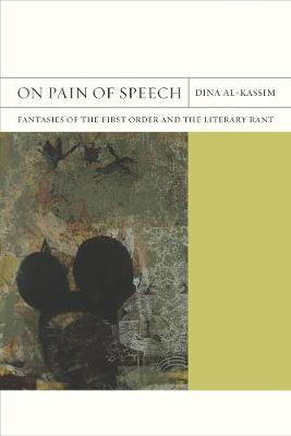 On Pain of Speech: Fantasies of the First Order and the Literary Rant - FlashPoints 1 (Paperback)