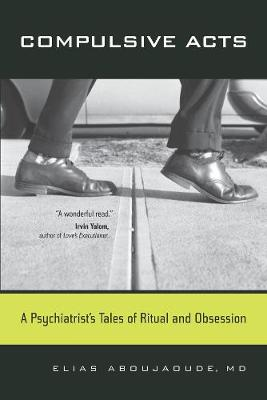 Compulsive Acts: A Psychiatrist's Tales of Ritual and Obsession (Paperback)