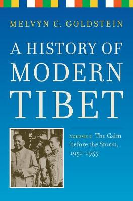 A History of Modern Tibet, volume 2: The Calm before the Storm: 1951-1955 (Paperback)