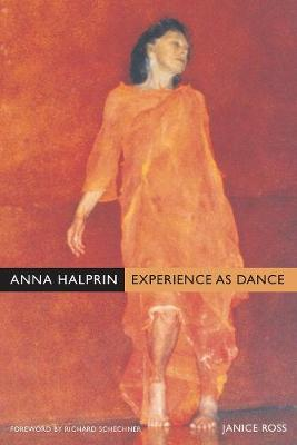 Anna Halprin: Experience as Dance (Paperback)
