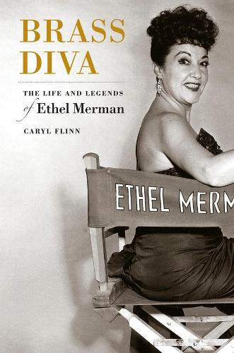 Brass Diva: The Life and Legends of Ethel Merman (Paperback)
