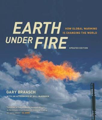 Earth under Fire: How Global Warming Is Changing the World (Paperback)