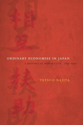 Ordinary Economies in Japan: A Historical Perspective, 1750-1950 - Twentieth Century Japan: The Emergence of a World Power 18 (Hardback)