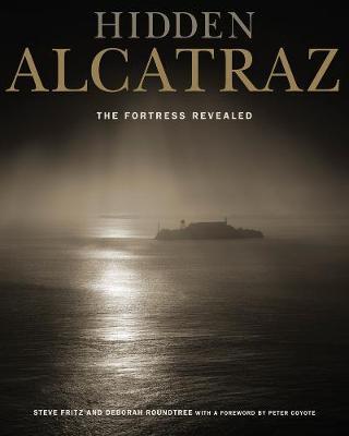 Hidden Alcatraz: The Fortress Revealed (Paperback)