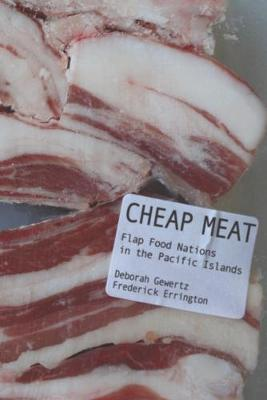 Cheap Meat: Flap Food Nations in the Pacific Islands (Paperback)
