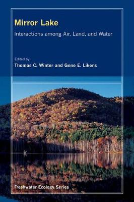Mirror Lake: Interactions among Air, Land, and Water - Freshwater Ecology Series 2 (Hardback)