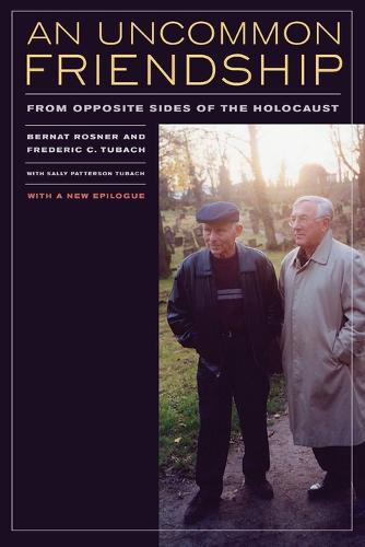 An Uncommon Friendship: From Opposite Sides of the Holocaust (Paperback)