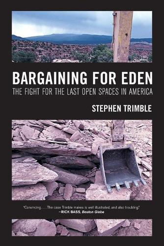 Bargaining for Eden: The Fight for the Last Open Spaces in America (Paperback)
