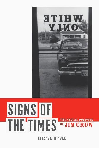 Signs of the Times: The Visual Politics of Jim Crow (Paperback)