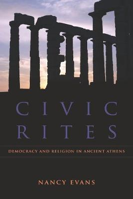 Civic Rites: Democracy and Religion in Ancient Athens (Paperback)