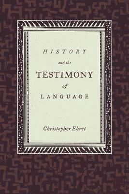 History and the Testimony of Language - California World History Library 16 (Paperback)