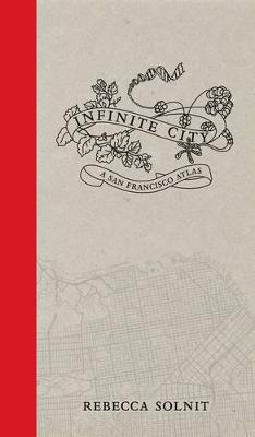 Infinite City: A San Francisco Atlas (Hardback)