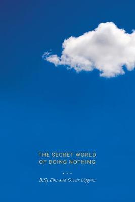 The Secret World of Doing Nothing (Paperback)