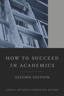 How to Succeed in Academics, 2nd edition (Paperback)