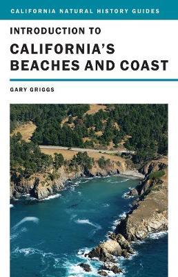 Introduction to California's Beaches and Coast - California Natural History Guides 99 (Hardback)