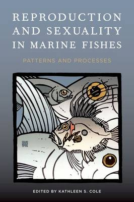 Reproduction and Sexuality in Marine Fishes: Patterns and Processes (Hardback)