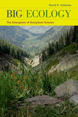 Big Ecology: The Emergence of Ecosystem Science (Hardback)