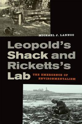 Leopold's Shack and Ricketts's Lab: The Emergence of Environmentalism (Hardback)